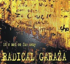 "RADICAL GARAŻA ""it's not so far away"
