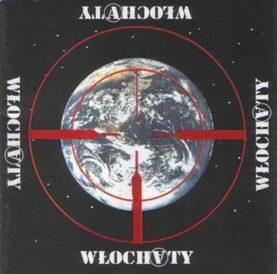 """WŁOCHATY """"Wojna przeciwko ziemi"""