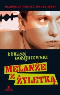 """""""MELZNŻE Z ŻYLETKĄ"""" Łukasz Gołębiewski"""