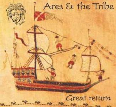 """ARES & HE TRIBE """"Great Return"""""""