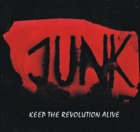 "JUNK ""Keep the revolution alive"""