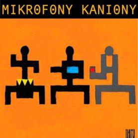 """MIKROFONY KANIONY """"Mikrofony kaniony"""""""