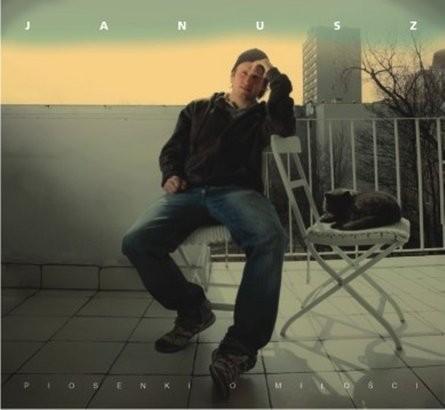 """JANUSZ """"Piosenki o miłości"""""""
