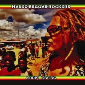 "MALEO REGGAE ROCKERS ""Addis Abeba"""