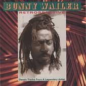 "BUNNY WAILER ""Retrospective"""