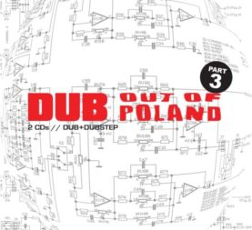 DUB OUT OF POLAND part III
