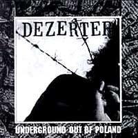 """DEZERTER """"underground out of poland"""""""