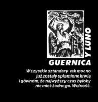"""GUERNICA Y LUNO """"Wszystkie sztandary tak mocno już zostały splamione krwią..."""""""