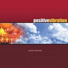 """POSITIVE VIBRATION """"Sound & message"""""""