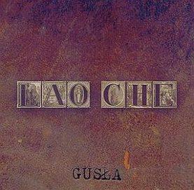 """LAO CHE """"Gusła"""""""