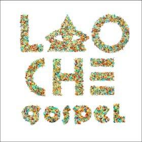 """LAO CHE """"Gospel"""""""