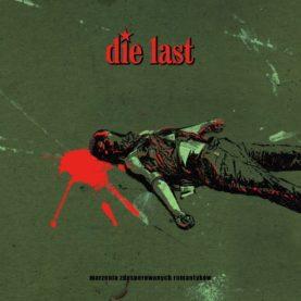 """die Last """"marzenia zdesperowanych romantyków"""""""