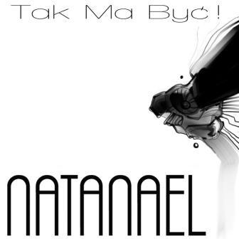 "NATANAEL ""Tak ma byc!"""