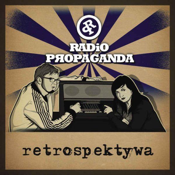 "RADIO PROPAGANDA ""Retrospektywa"""