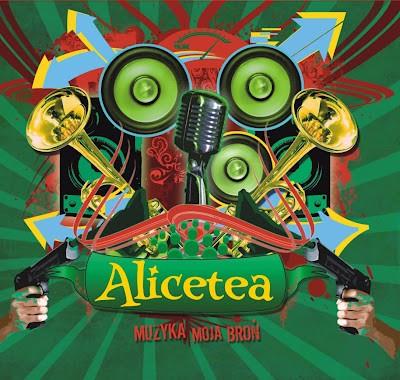 "ALICETEA ""Muzyka moja broń"""