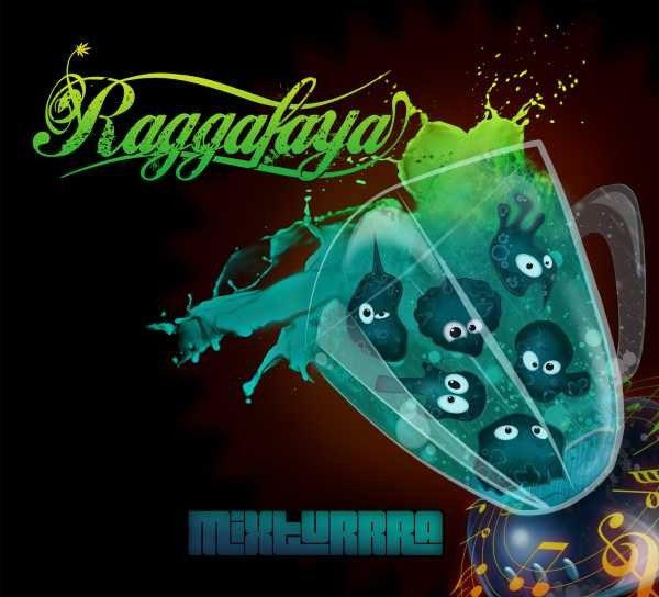 """RAGGAFAYA """"Mixturrra"""""""