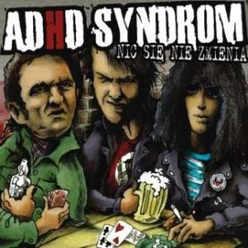 "ADHD SYNDROM ""Nic sie nie zmienia"""
