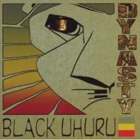 "BLACK UHURU ""Dynasty"""