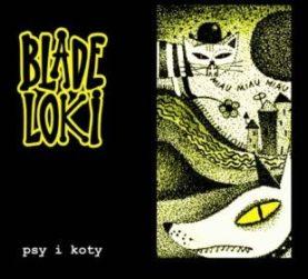 """BLADE LOKI """"Psy i koty"""""""