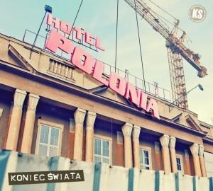 """KONIEC ŚWIATA """"Hotel Polonia"""""""