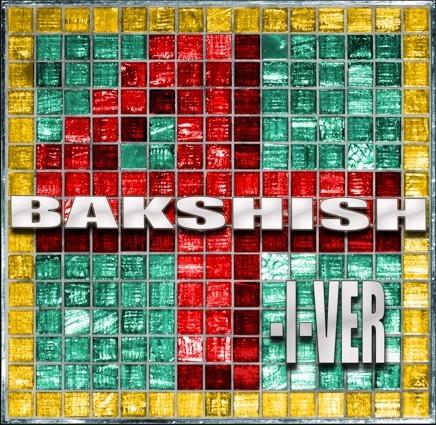 "BAKSHISH ""4-I-VER"""