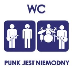 """WC """"Punk jest niemodny"""""""