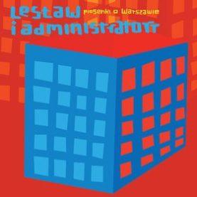 """LESŁAW i ADMINISTRATORR """"Piosenki o Warszawie"""""""