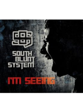 """SOUTH BLUNT SYSTEM """"I'm seeing"""""""