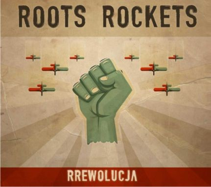 "ROOTS ROCKETS ""RRewolucja"""