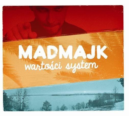 """MADMAJK """"System wartości"""""""