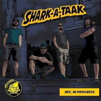 "SHARK-A-TAAK ""Rec. in progress"""
