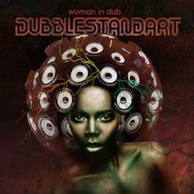 """DUBBLESTANDART """"Woman in dub"""""""