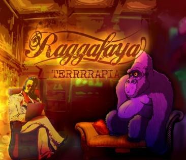 """RAGGAFAYA """"Terrrrapia"""""""