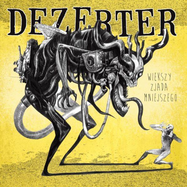 """DEZERTER """"Większy zjada mniejszego"""""""