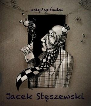 """Jacek Stęszewski """"Księzycówka"""""""
