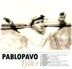 "PABLOPAVO ""Tylko"""