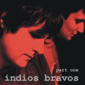 "INDIOS BRAVOS ""Part one"""