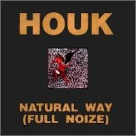 "HOUK ""Natural way (full noize)"""