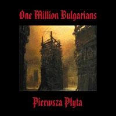 """ONE MILLION BULGARIANS """"Pierwsza płyta"""""""
