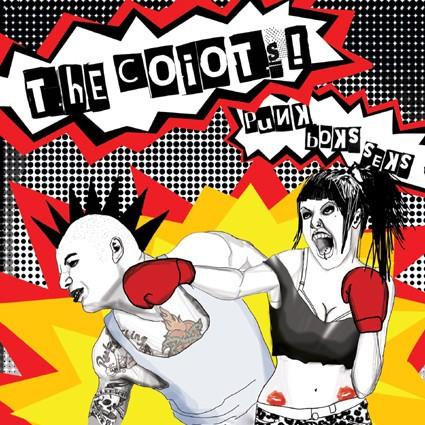 """THE COIOTS! """"Punk, boks, seks"""""""