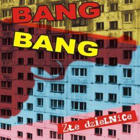 """BANG BANG """"Złe miasto"""""""