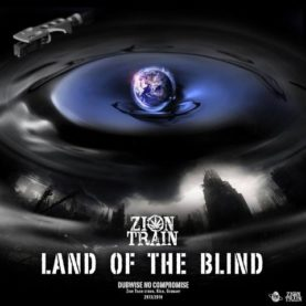 """ZION TRAIN """"Land of the blind"""""""