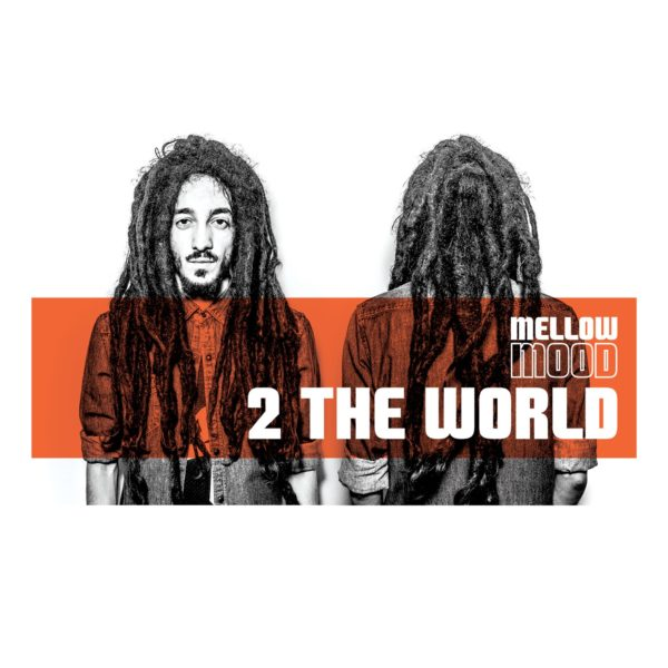 """MELLOW MOOD """"2 The World"""""""