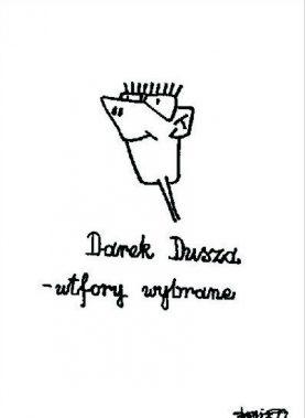 """UTFORY WYBRANE"" Darek Dusza"