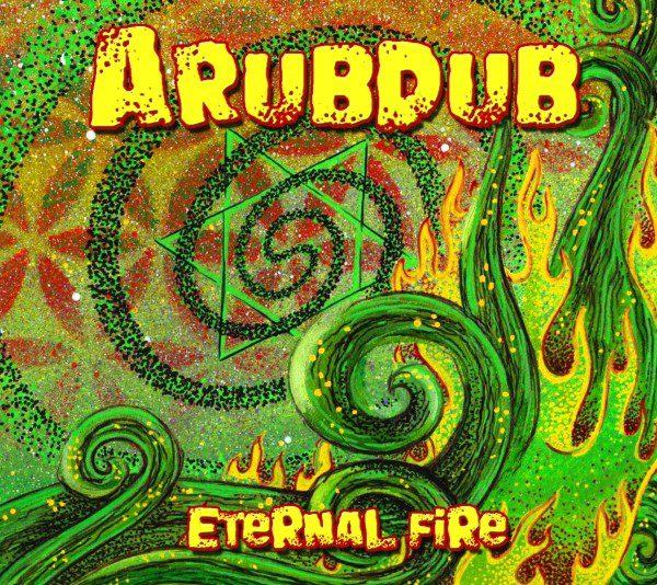 "ARUBDUB ""Eternal Fire"""