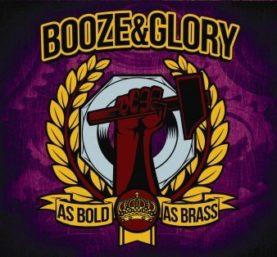 """BOOZE & GLORY """"As Bold As Brass"""""""