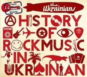 "UKRAINIANS ""A History Of Rock Music In Ukrainian"""