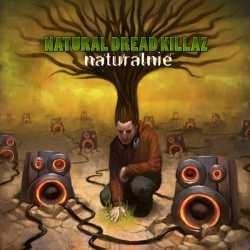 "NATURAl DREAD KILLAZ ""Naturalnie"""