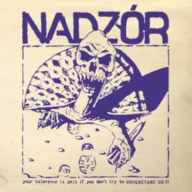 """NADZÓR """"Your Tolerance is Shit if You don't try to Understand Us"""""""