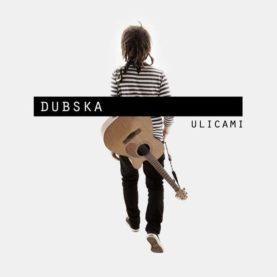 """DUBSKA """"Ulicami"""""""